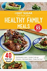 I Quit Sugar Healthy Family Meals Kindle Edition