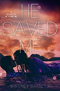 He Saved Me: (He Found Me #2)