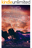 He Saved Me: (He Found Me #2)