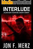 Interlude: A Lawson Vampire Story #11: A Supernatural Espionage Urban Fantasy Series (The Lawson Vampire Series)
