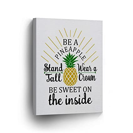 db1debf14f00 Be A Pineapple Stand Tall Wear a Crown Be Sweet On Inside Quote Canvas Print  Tropical