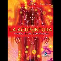 La acupuntura: Manual - Atlas - Guía práctica (Color) (Medicina nº 89)