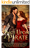 Once Upon a Pirate: sixteen swashbuckling historical romances