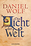 Das Licht der Welt: Historischer Roman (Die Fleury-Serie 2) (German Edition)