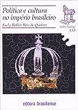 Política e Cultura no Império Brasileiro - Volume 153. Coleção Tudo É História