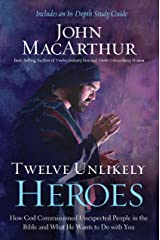 Twelve Unlikely Heroes: How God Commissioned Unexpected People in the Bible and What He Wants to Do with You Edición Kindle