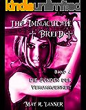 Die Sünden der Vergangenheit (The Immaculate Breed 4)