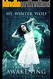 Awakening: (Volume 1: My Winter Wolf Serial)