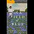In a Field of Blue: A Novel