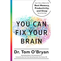 You Can Fix Your Brain: Just 1 Hour a Week to the Best Memory, Productivity, and...
