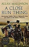 A Close Run Thing: (Matthew Hervey 1)
