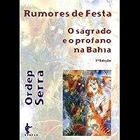 Rumores de festa: o sagrado e o profano na Bahia