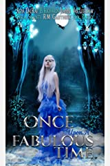 Once Upon A Fabulous Time... Kindle Edition