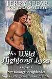 His Wild Highland Lass: A Novella (The Highlanders)