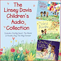 The Linsey Davis Children's Audio Collection: Includes One Big Heart, The World Is Awake, Stay This Way Forever