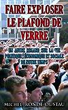 FAIRE EXPLOSER LE PLAFOND DE VERRE: Un autre regard sur la vie politique , économique et sociale de notre temps