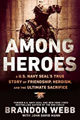 Among Heroes: A U.S. Navy SEAL's True Story of Friendship, Heroism, and the Ultimate Sacrifice Paperback