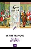 Le  Rite Français: « Que sais-je ? » n° 3918 (French Edition)