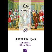 Le  Rite Français: « Que sais-je ? » n° 3918
