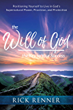 The Will of God, the Key to Your Success: Positioning Yourself to Live in God's Supernatural Power, Provision, and…