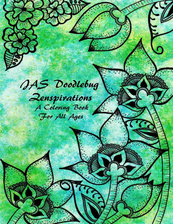 Amazon JAS Doodlebug Zenspirations A Coloring Book For All Ages 9780578169996 Julie Starkel Books