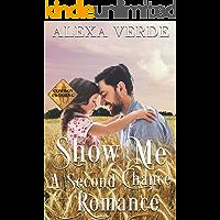 Show Me a Second Chance: Small-Town Single-Father Cowboy Romance (Cowboy Crossing Romances Book 2)