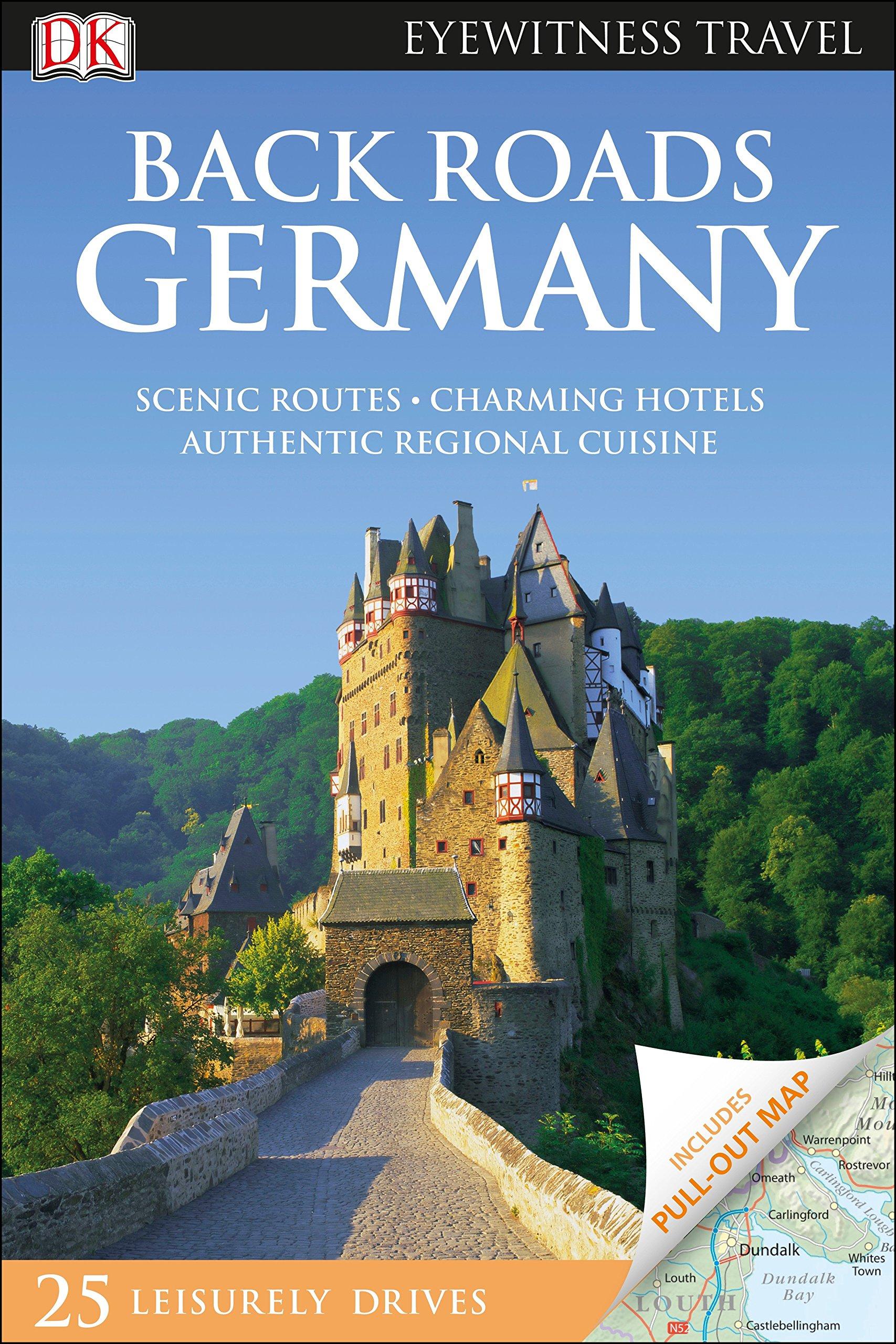 Back Roads Germany (Eyewitness Travel Back Roads): DK Travel:  9781465457288: Amazon.com: Books