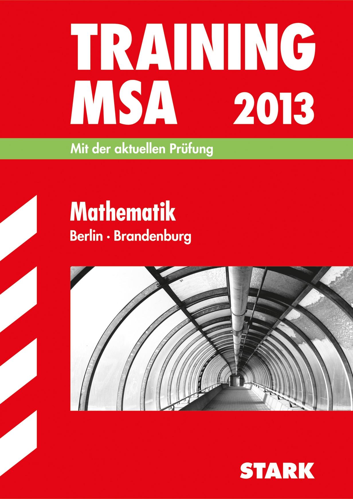 Training Mittlerer Schulabschluss Berlin-Brandenburg; Training MSA Mathematik 2013; Mit der aktuellen Prüfung