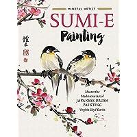 Sumi-e Painting: Master the meditative art of Japanese brush painting: 1