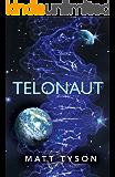 Telonaut: (Teloverse Series): Volume 1