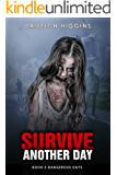 Survive Another Day (Dangerous Days - Zombie Apocalypse Book 2)