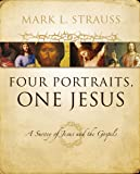 Four Portraits, One Jesus: A Survey of Jesus and the Gospels: An Introduction to Jesus and the Gospels