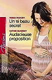 Un si beau secret - Audacieuse proposition (Harlequin Passions)