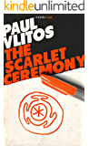 The Scarlet Ceremony: An Alex Blizard Story (Kindle Single)