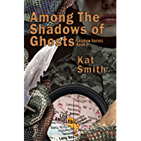 Among The Shadows Of Ghosts (Shadows Series Book 2) (English Edition)