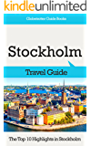 Stockholm Travel Guide: The Top 10 Highlights in Stockholm (Globetrotter Guide Books)