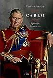 Carlo. Il principe dimenticato. Con e-book
