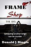 Frame Shop: Critiquing  Another Writer Can Be Murder