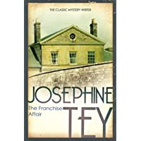 Tey, J: Franchise Affair: Their country house will soon play host to a nightmare…