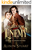 And Then Mine Enemy: A Romantic Saga of the English Civil War (Feathers in the Wind Book 1)