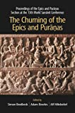 The Churning of the Epics and Puranas: Proceedings of the Epics and Puranas Section at the 15th World Sanskrit Conference