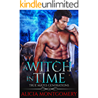 A Witch in Time: True Mates Generations Book 4