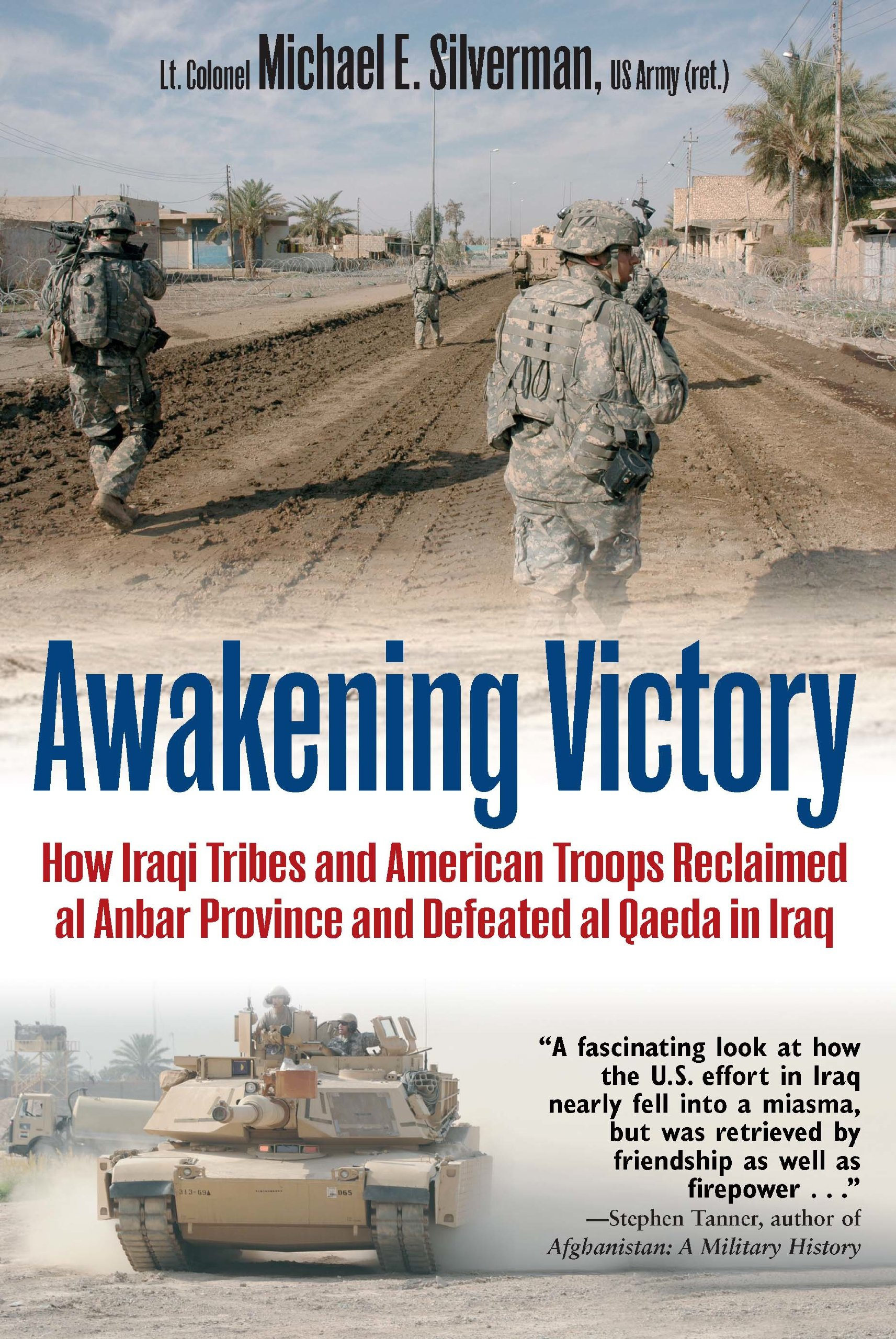 Awakening Victory: How Iraqi Tribes and American Troops Reclaimed Al Anbar and Defeated Al Qaeda in Iraq