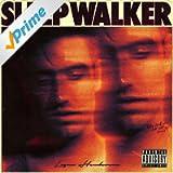 Sleepwalker [Explicit]