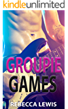 Groupie Games: A Rockstar Romance