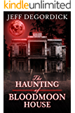 The Haunting of Bloodmoon House