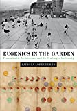 Eugenics in the Garden: Transatlantic Architecture and the Crafting of Modernity (Lateral Exchanges: Architecture, Urban…