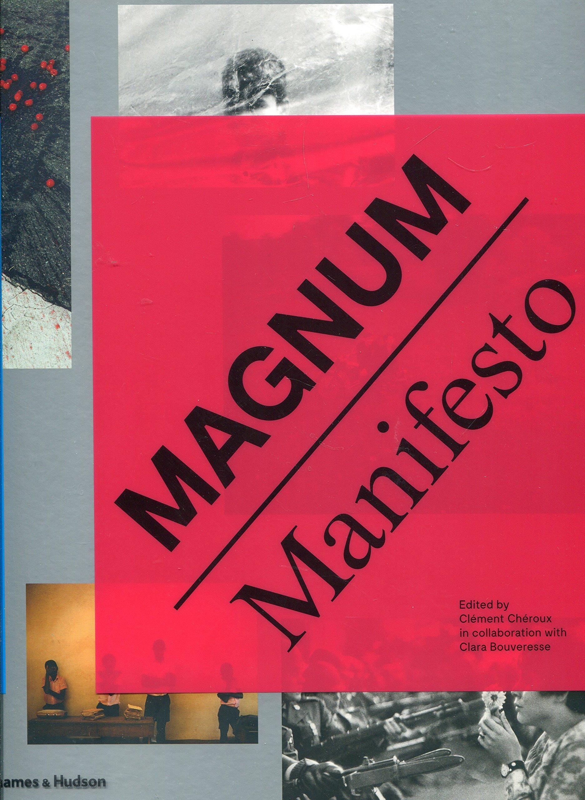 Magnum Manifesto: Magnum Photos, Clement Cheroux, Clara Bouveresse:  9780500544556: Books  Amazon