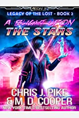 A Blight upon the Stars - A Science Fiction Space Adventure (Legacy of the Lost Book 2) Kindle Edition