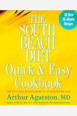 The South Beach Diet Quick and Easy Cookbook: 200 Delicious Recipes Ready in 30 Minutes or Less Kindle Edition